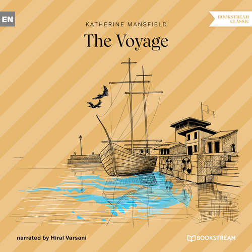 Audiobook The Voyage - Katherine Mansfield - Hiral Varsani