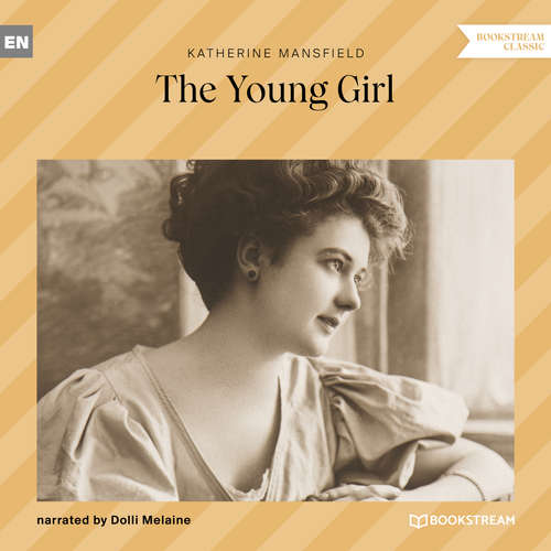 Audiobook The Young Girl - Katherine Mansfield - Dolli Melaine