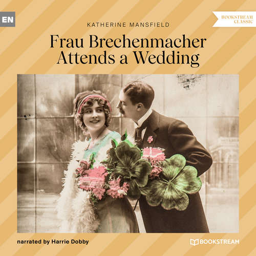 Audiobook Frau Brechenmacher Attends a Wedding - Katherine Mansfield - Harrie Dobby