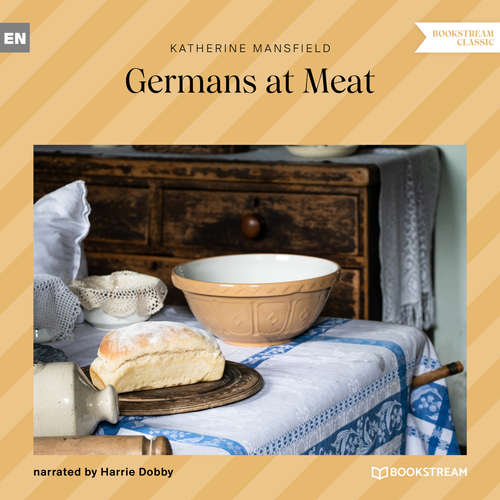 Audiobook Germans at Meat - Katherine Mansfield - Harrie Dobby