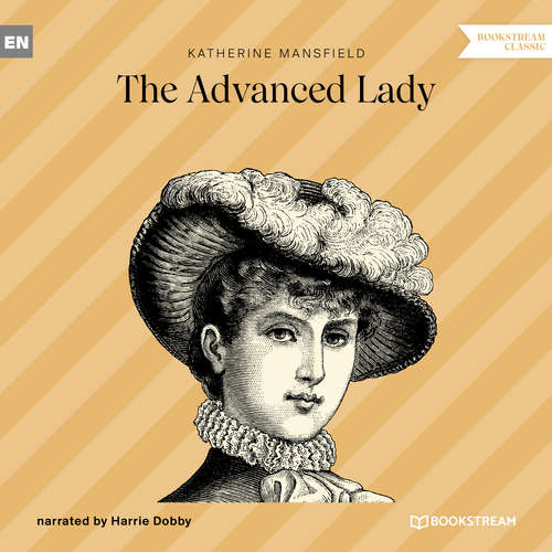 Audiobook The Advanced Lady - Katherine Mansfield - Harrie Dobby