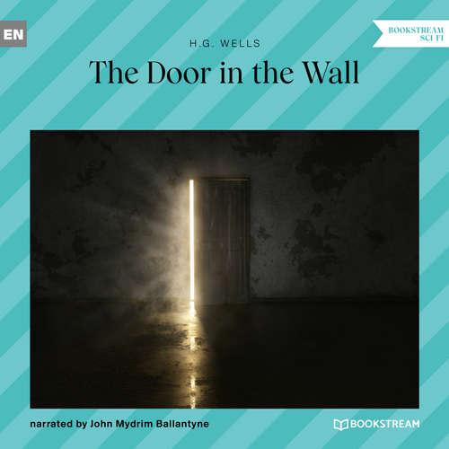 Audiobook The Door in the Wall - H. G. Wells - John Mydrim Ballantyne