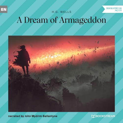Audiobook A Dream of Armageddon - H. G. Wells - John Mydrim Ballantyne