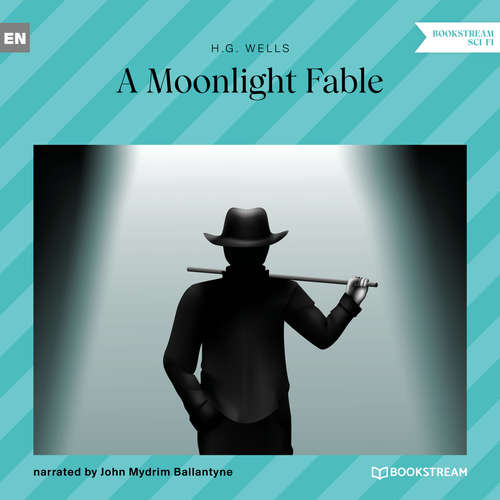 Audiobook A Moonlight Fable - H. G. Wells - John Mydrim Ballantyne