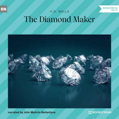 Audiobook The Diamond Maker - H. G. Wells - John Mydrim Ballantyne