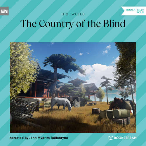Audiobook The Country of the Blind - H. G. Wells - John Mydrim Ballantyne