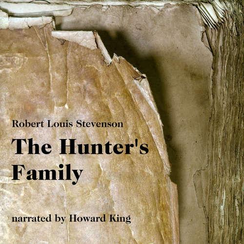 Audiobook The Hunter's Family - Robert Louis Stevenson - Howard King