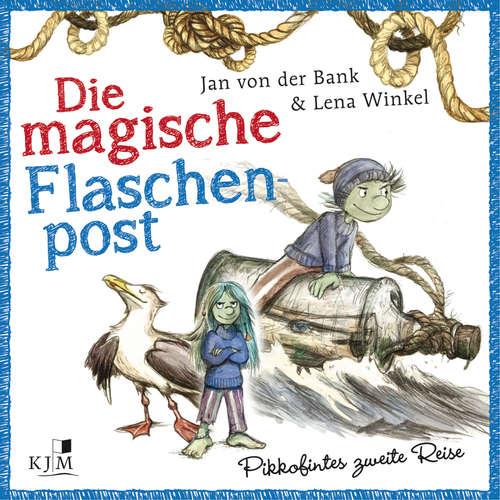 Hoerbuch Pikkofintes zweite Reise - Die magische Flaschenpost, Band 2 - Jan von der Bank - Peter Kaempfe