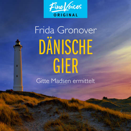 Hoerbuch Dänische Gier - Gitte Madsen ermittelt, Teil 3 - Regine Lange - Frida Gronover