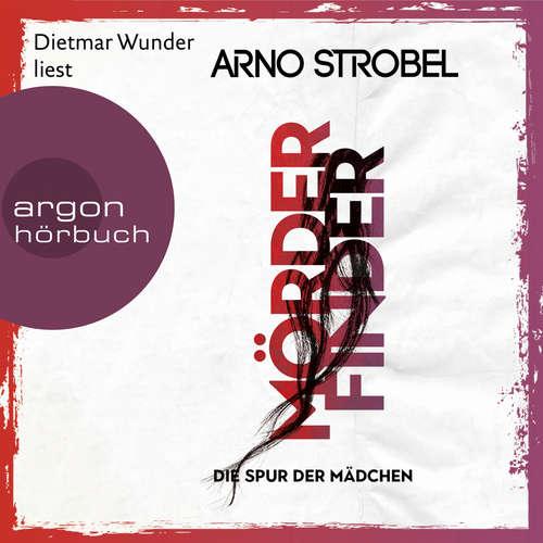 Hoerbuch Mörderfinder - Die Spur der Mädchen - Max Bischoff, Band 1 - Arno Strobel - Dietmar Wunder