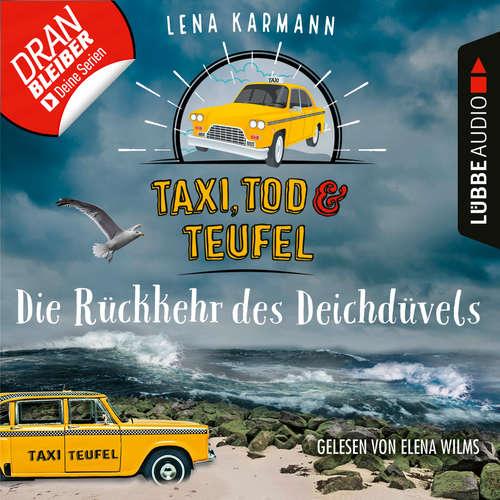 Hoerbuch Die Rückkehr des Deichdüvels - Taxi, Tod und Teufel, Folge 6 - Lena Karmann - Elena Wilms