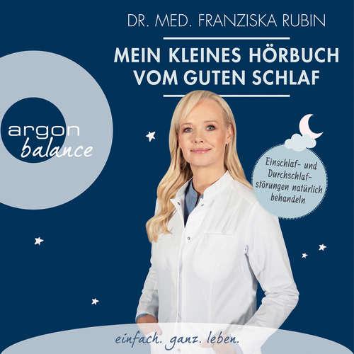 Hoerbuch Mein kleines Hörbuch vom guten Schlaf - Einschlaf- und Durchschlafstörungen natürlich behandeln - Franziska Rubin - Franziska Rubin