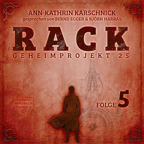 Hoerbuch Rack - Geheimprojekt 25, Folge 5 - Ann-Kathrin Karschnick - Bernd Egger