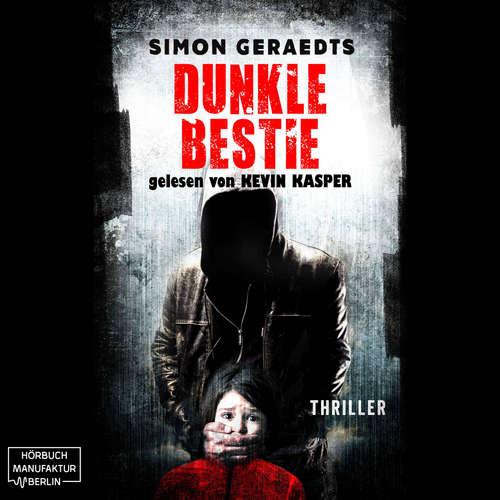Hoerbuch Dunkle Bestie - Simon Geraedts - Kevin Kasper
