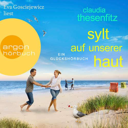 Hoerbuch Sylt auf unserer Haut - Claudia Thesenfitz - Eva Gosciejewicz
