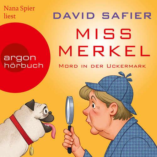 Hoerbuch Miss Merkel - Mord in der Uckermark - David Safier - Nana Spier