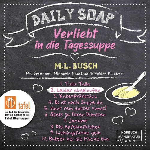 Hoerbuch Leider abgelaufen - Daily Soap - Verliebt in die Tagessuppe - Dienstag, Band 2 - M. L. Busch - Michaela Gaertner