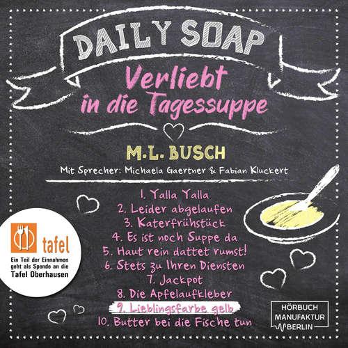 Hoerbuch Lieblingsfarbe gelb - Daily Soap - Verliebt in die Tagessuppe - Dienstag, Band 9 - M. L. Busch - Michaela Gaertner