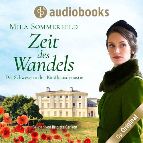 Hoerbuch Zeit des Wandels - Die Schwestern der Kaufhausdynastie-Reihe, Band 3 - Mila Sommerfeld - Brigitte Carlsen
