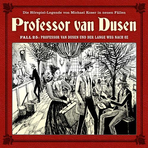 Hoerbuch Professor van Dusen, Die neuen Fälle, Fall 25: Professor van Dusen und der lange Weg nach Oz - Marc Freund - Bernd Vollbrecht