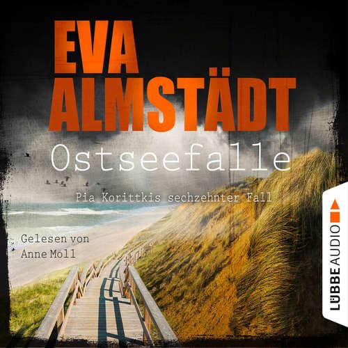 Hoerbuch Ostseefalle - Pia Korittkis sechzehnter Fall - Kommissarin Pia Korittki, Folge 16 - Eva Almstädt - Anne Moll