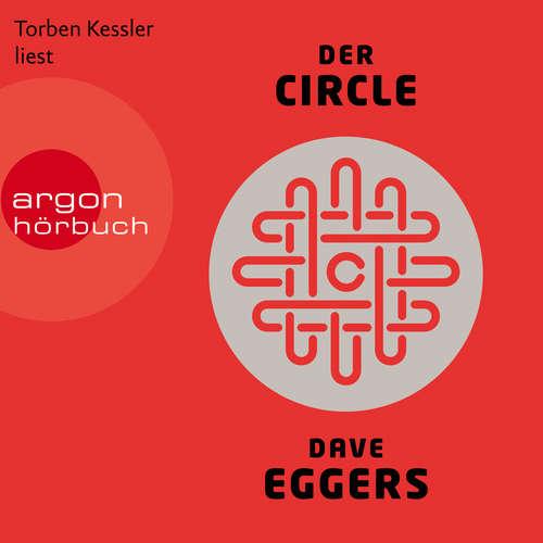 Hoerbuch Der Circle - Dave Eggers - Torben Kessler