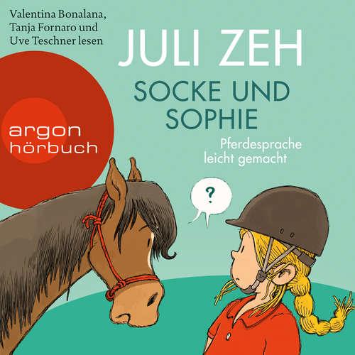 Hoerbuch Socke und Sophie - Pferdesprache leicht gemacht - Juli Zeh - Uve Teschner