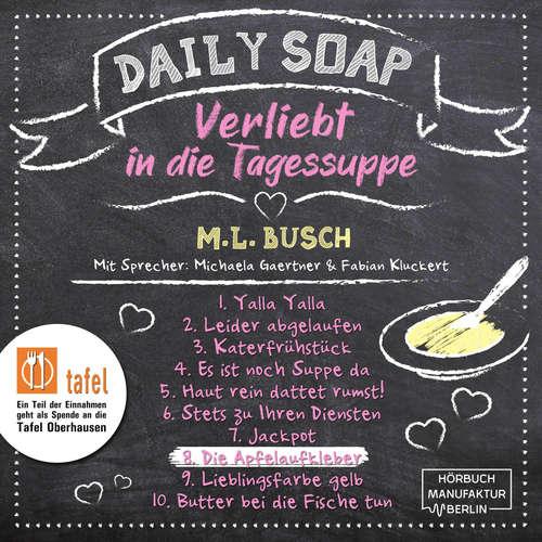 Hoerbuch Die Apfelaufkleber - Daily Soap - Verliebt in die Tagessuppe - Montag, Band 8 - M. L. Busch - Michaela Gaertner