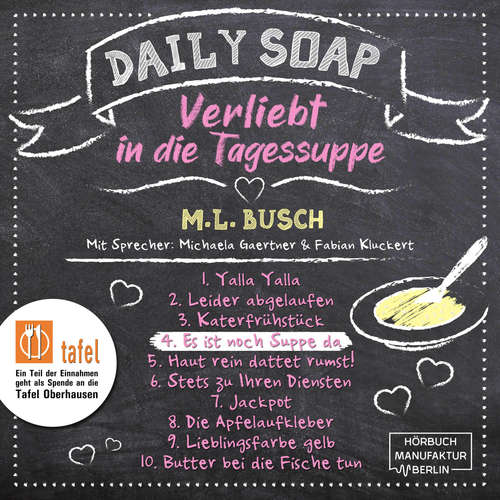 Hoerbuch Es ist noch Suppe da - Daily Soap - Verliebt in die Tagessuppe - Donnerstag, Band 4 - M. L. Busch - Michaela Gaertner