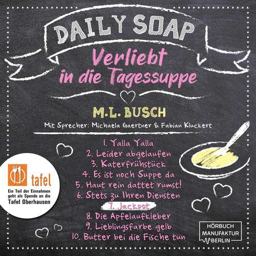 Hoerbuch Jackpot - Daily Soap - Verliebt in die Tagessuppe - Sonntag, Band 7 - M. L. Busch - Michaela Gaertner