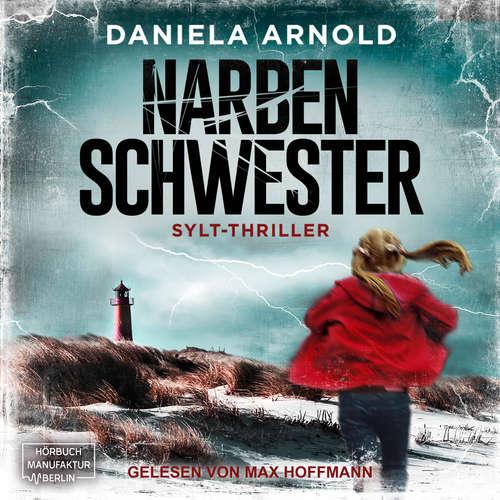 Hoerbuch Narbenschwester - Daniela Arnold - Max Hoffmann