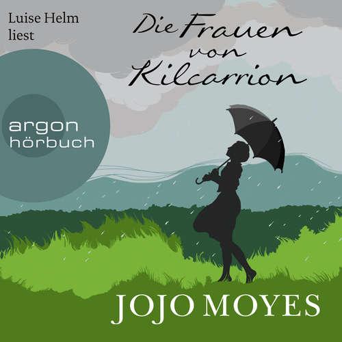 Hoerbuch Die Frauen von Kilcarrion - Jojo Moyes - Luise Helm