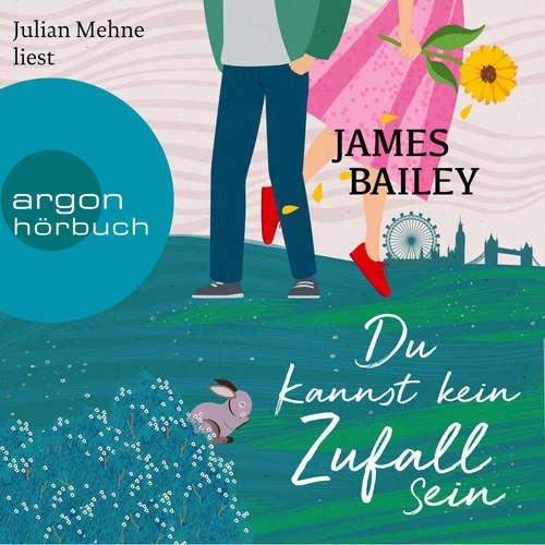 Hoerbuch Du kannst kein Zufall sein - James Bailey - Julian Mehne