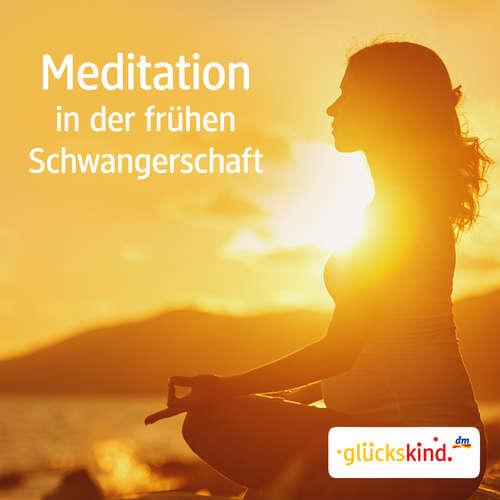 Hoerbuch Meditation in der frühen Schwangerschaft - Bettina Breunig - Bettina Breunig