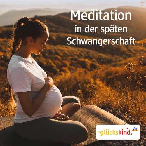 Hoerbuch Meditation in der späten Schwangerschaft - Bettina Breunig - Bettina Breunig