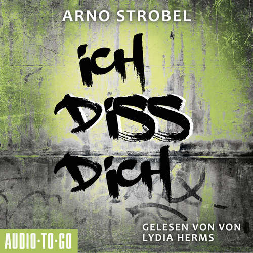 Hoerbuch Ich diss dich - Arno Strobel - Lydia Herms