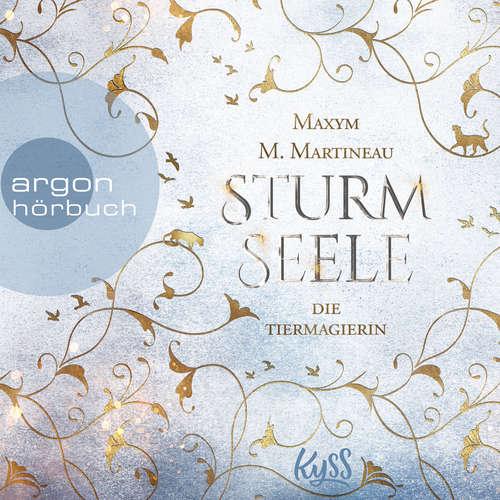 Hoerbuch Die Tiermagierin - Sturmseele - Die Tiermagier-Trilogie, Band 2 - Maxym M. Martineau - Sven Macht