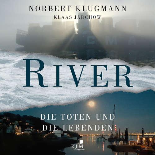 Hoerbuch RIVER - Die Toten und die Lebenden - Norbert Klugmann - Götz van Ooyen