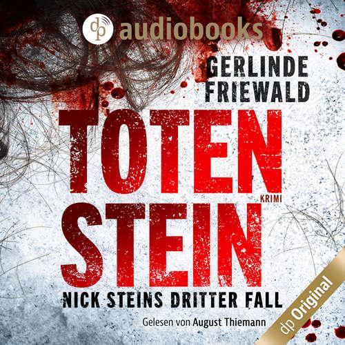 Hoerbuch Totenstein - Nick-Stein-Reihe, Band 3 - Gerlinde Friewald - August Thiemann