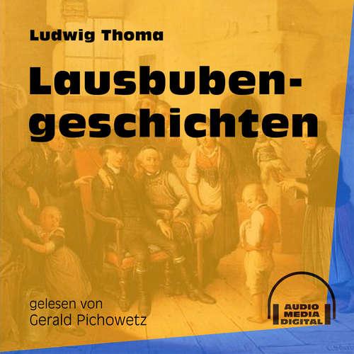 Hoerbuch Lausbubengeschichten - Ludwig Thoma - Gerald Pichowetz