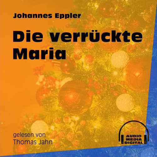 Hoerbuch Die verrückte Maria - Johannes Eppler - Thomas Jahn