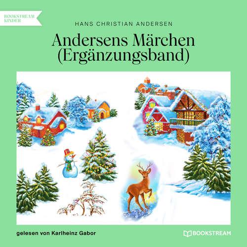 Hoerbuch Andersens Märchen - Ergänzungsband - Hans Christian Andersen - Karlheinz Gabor