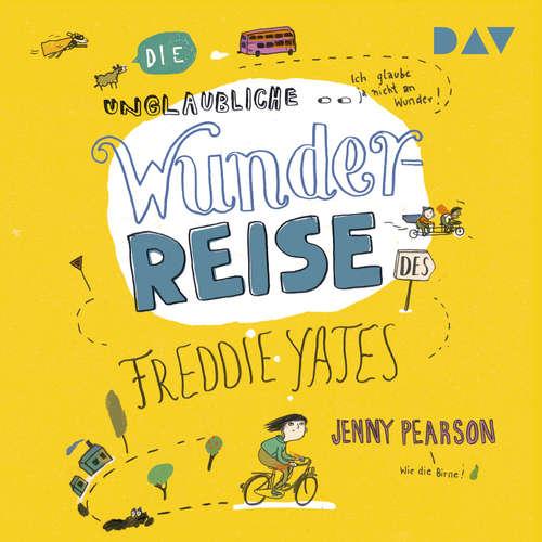 Hoerbuch Die unglaubliche Wunderreise des Freddie Yates - Jenny Pearson - Simon Jäger