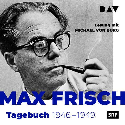 Hoerbuch Tagebuch 1946-1949 - Max Frisch - Michael von Burg