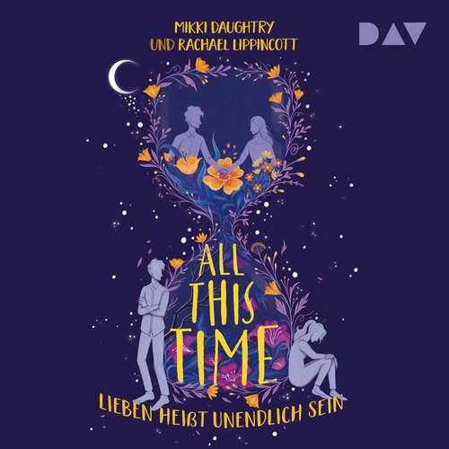 Hoerbuch All This Time - Lieben heißt unendlich sein - Rachael Lippincott - Amadeus Strobl