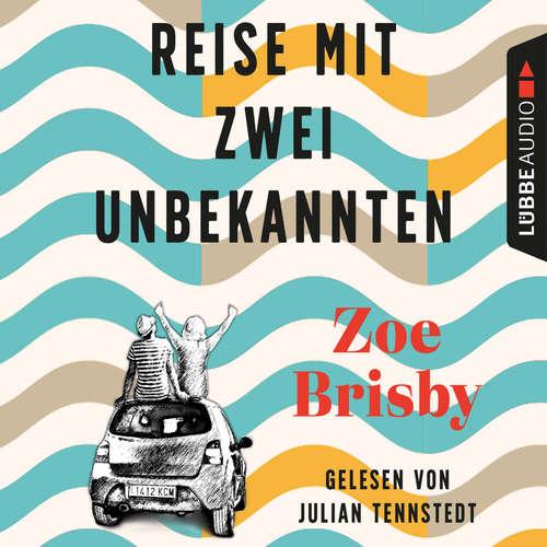 Hoerbuch Reise mit zwei Unbekannten - Zoe Brisby - Julian Tennstedt