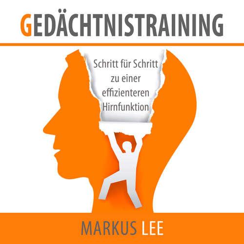 Hoerbuch Gedächtnistraining - Schritt für Schritt zu einer effizienteren Hirnfunktion - Markus Lee - Markus Meuter