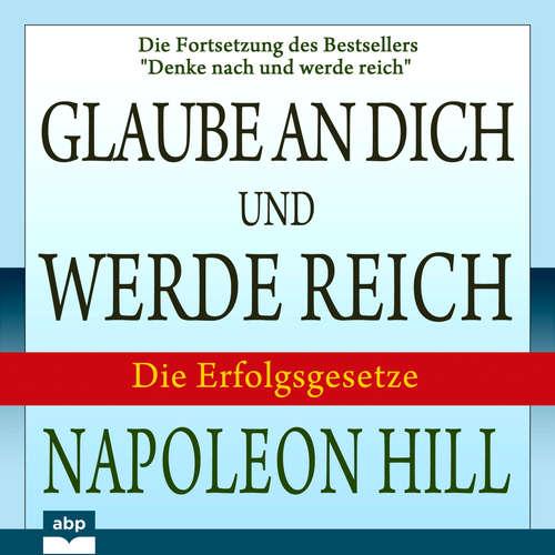 """Hoerbuch Glaube an dich und werde reich - Die Fortsetzung des Bestsellers """"Denke nach und werde reich"""" - Napoleon Hill - Jürgen Kalwa"""