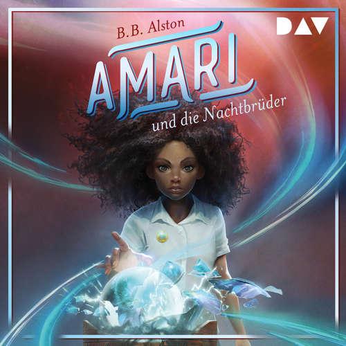 Hoerbuch Amari und die Nachtbrüder - B.B. Alston - Merete Brettschneider