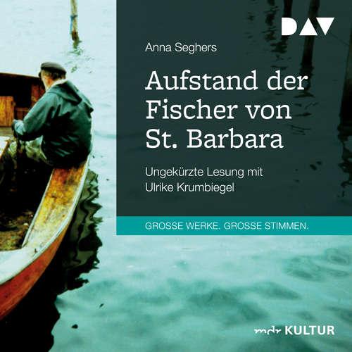 Hoerbuch Aufstand der Fischer von St. Barbara - Anna Seghers - Ulrike Krumbiegel